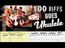 100 Riffs Goes Ukulele WITH TABS