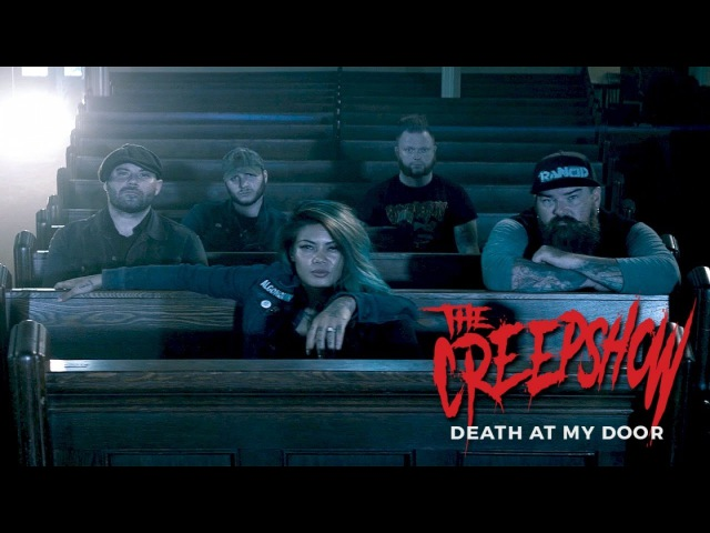 The Creepshow Death At My Door Official video