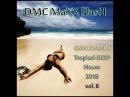 DMC MaXX FlasH OSMIUM Tropical DEEP House 2018 vol 8