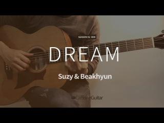 Dream - 수지&백현 Suzy&Baekhyun | MV ver. | 기타 연주, Guitar Cover, Lesson, Chords