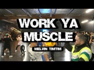 Melvin Timtim Choreography   S-Rank   Work Ya Muscle - Eearz