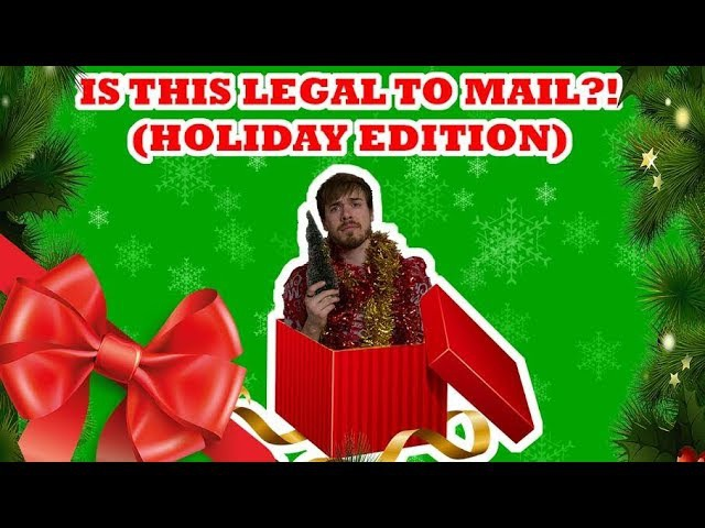 IS THIS LEGAL TO MAIL?! (HOLIDAY EDITION)