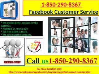 Get expert marketing facebook customer service 1-850-290-8367  straight at your doorstep