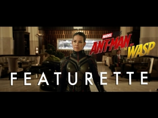 Ant-man & the wasp | featurette