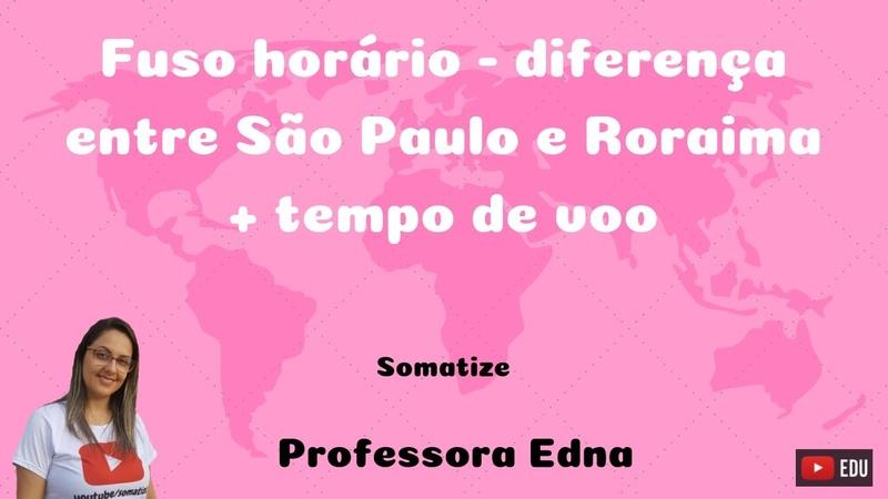Fuso horário - Saí de São Paulo às 8h, cheguei em Roraima 6 horas depois, que horas eram em Roraima