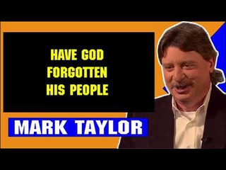 Mark Taylor Update July 17 2018 — HAVE GOD FORGOTTEN HIS PEOPLE — Mark Taylor Prophecy 07 17 2018