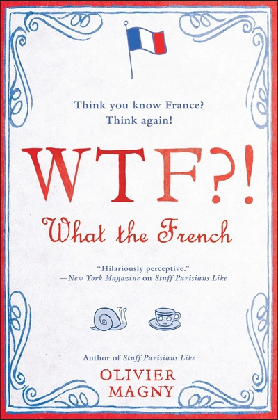 WTF! What the French by Olivier Magny