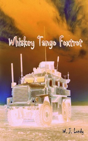 Escaping the Dead (Whiskey Tango Foxtrot #1) - W.J. Lundy