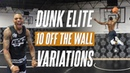 10 OFF THE WALL DUNK VARIATIONS Dunk Elite
