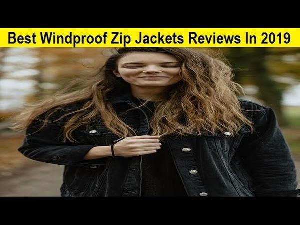 Top 3 Best Windproof Zip Jackets Reviews In 2019