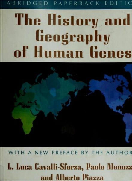 Luigi Luca Cavalli-Sforza, Paolo Menozzi, Alberto Piazza - The Hstory and Geography of Human Genes (0)