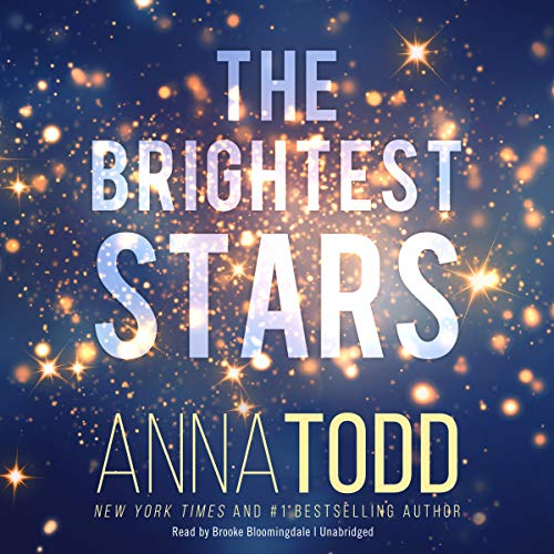 The Brightest Stars (Karina and Kale) Bk 1 - Anna Todd