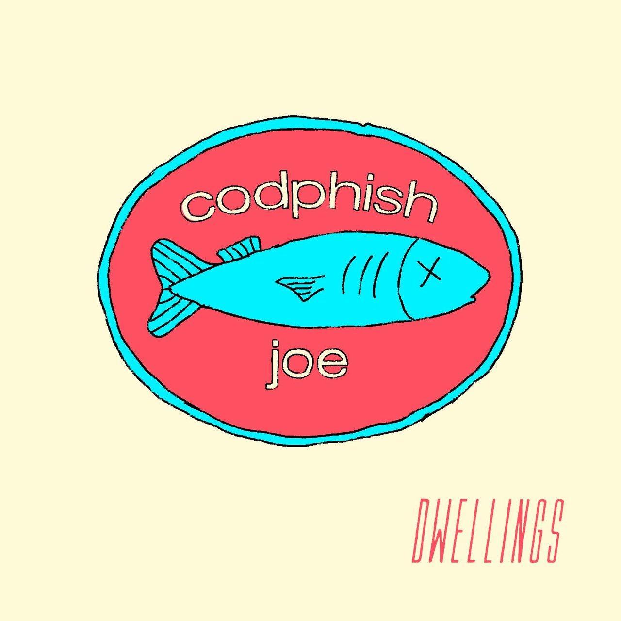 Dwellings - Codphish Joe [single] (2018)