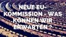 Neue EU-Kommission - was können wir erwarten ?
