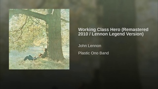 Working Class Hero (Remastered 2010 / Lennon Legend Version)