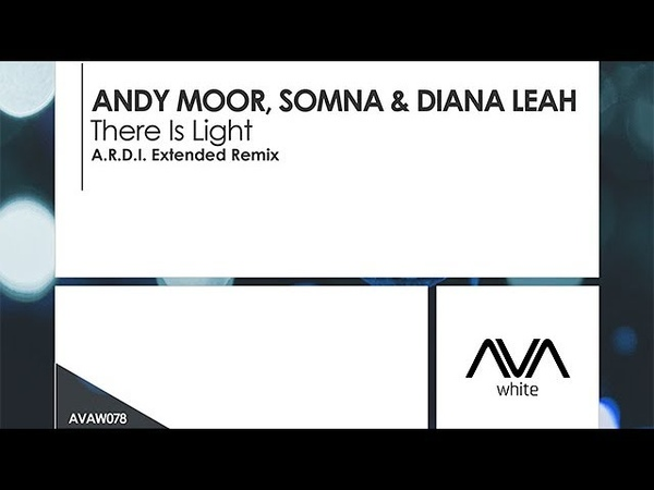 Andy Moor Somna Diana Leah There Is Light A R D I Extended Remix