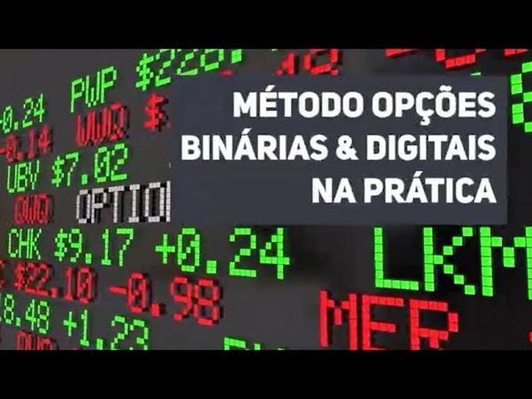 Novo Método Opções Binárias e Digitais na Prática