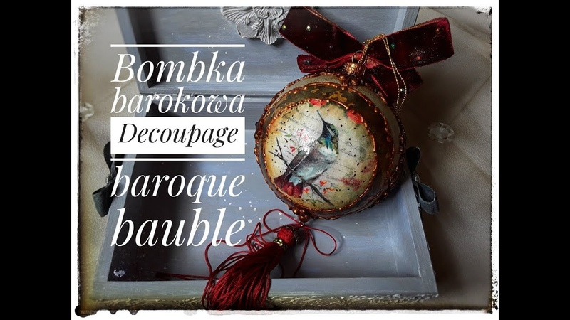 Bombka barokowa decoupage baroque bauble Декупаж безделушка tutorial