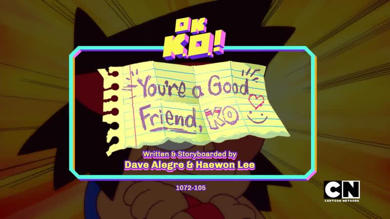 OK K O Let`s Be Heroes S03E14 You`re a Good Friend KO