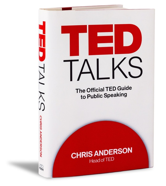 TED Talks  The Official TED Guide to Public Speaking by Chris Anderson