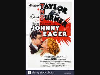 Johnny Eager (1941)  Robert Taylor, Lana Turner, Edward Arnold