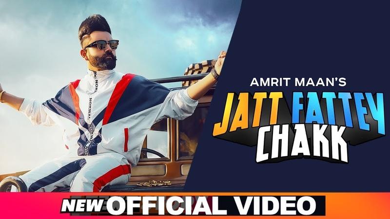 Amrit Maan Jatt Fattey Chakk Official Video Desi Crew Latest Punjabi Songs 2019