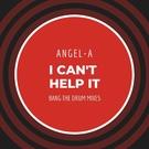 Обложка I Can't Help It - Angel-A