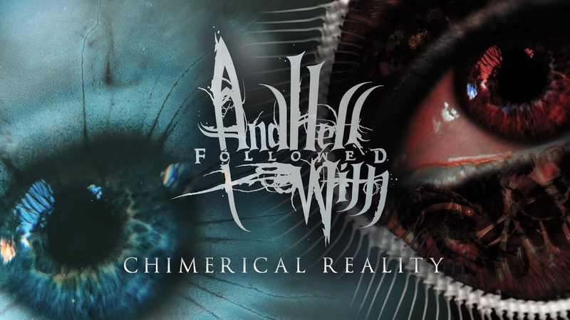 AND HELL FOLLOWED WITH - CHIMERICAL REALITY [OFFICIAL LYRIC VIDEO] (2019) SW EXCLUSIVE