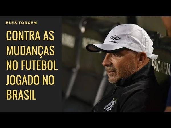 Eles secam o Santos, Sampaoli, ou torcem contra mudanças que melhorem nosso futebol?