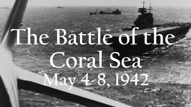 The Battle of the Coral Sea 1942- The First Aircraft Carrier Battle in History
