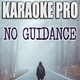 Karaoke Pro - No Guidance (Originally Performed by Chris Brown & Drake)