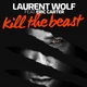 Laurent Wolf feat. Eric Carter - Kill the Beast