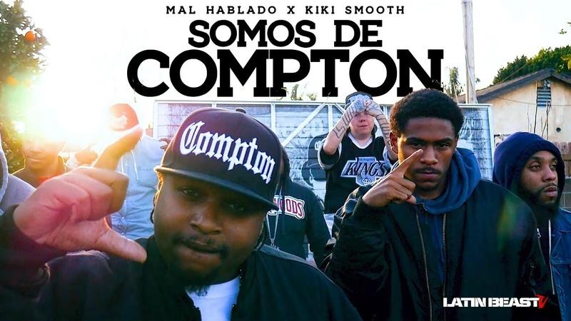 Mal Hablado X Kiki Smooth Somos De Compton Official Music Video