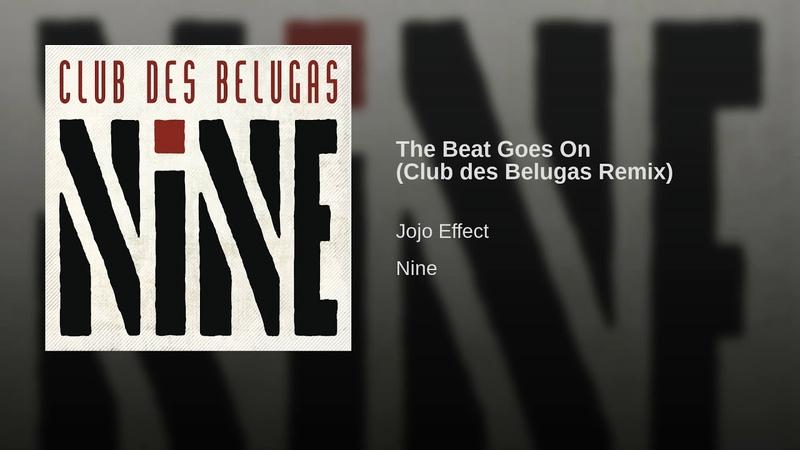 The Beat Goes On Club des Belugas Remix