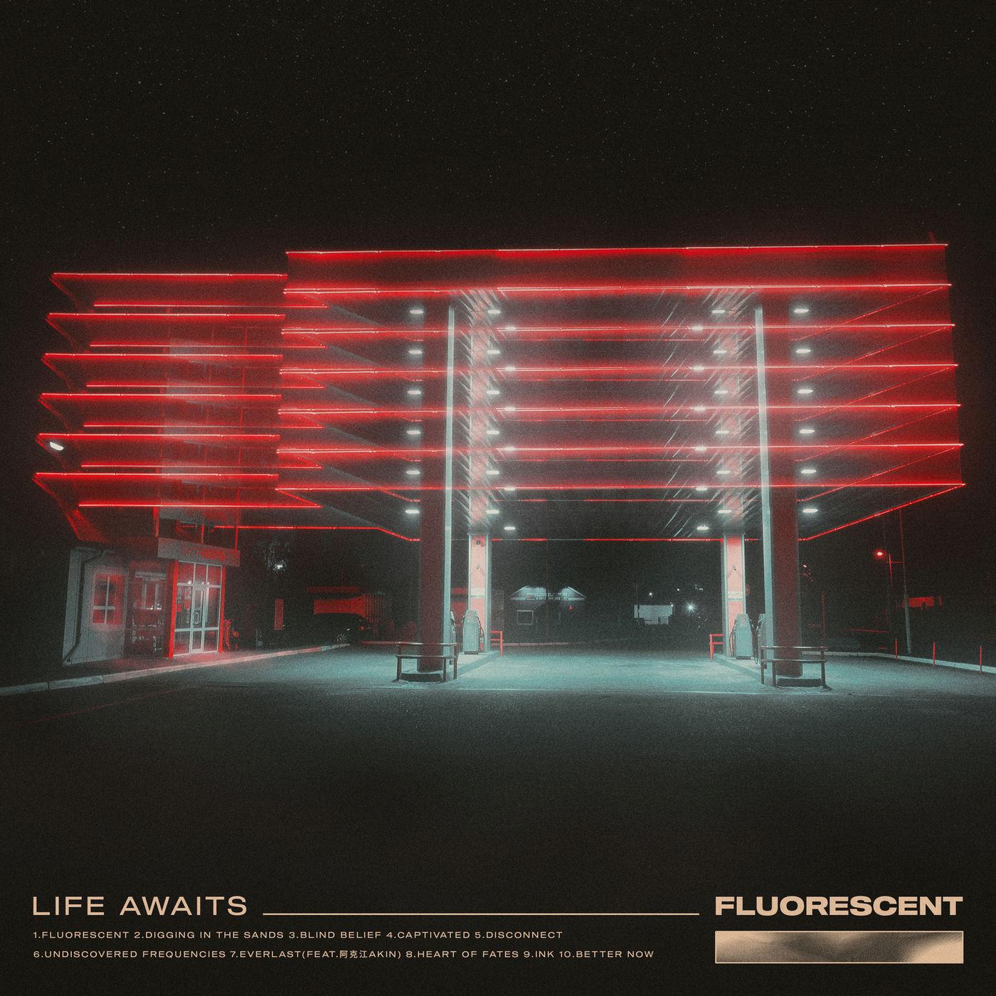 Life Awaits - Fluorescent (2019)