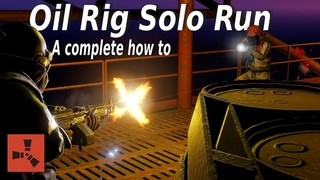 How to solo small oil rig on wipe day! A guide for noobs