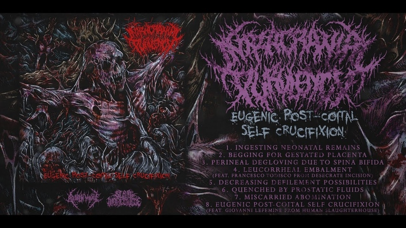 INTRACRANIAL PURULENCY EUGENIC POST COITAL SELF CRUCIFIXION OFFICIAL STREAM 2018 SW EXCL