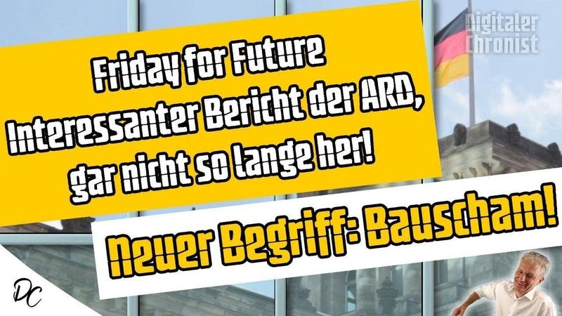 Friday for Future Interessanter Bericht der ARD, gar nicht so lange her | Neuer Begriff: Bauscham!