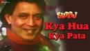 Kya Hua Kya Pata | Suraj | Mithun Chakraborty Ayesha Jhulka | Vinod Rathod Alka Yagnik