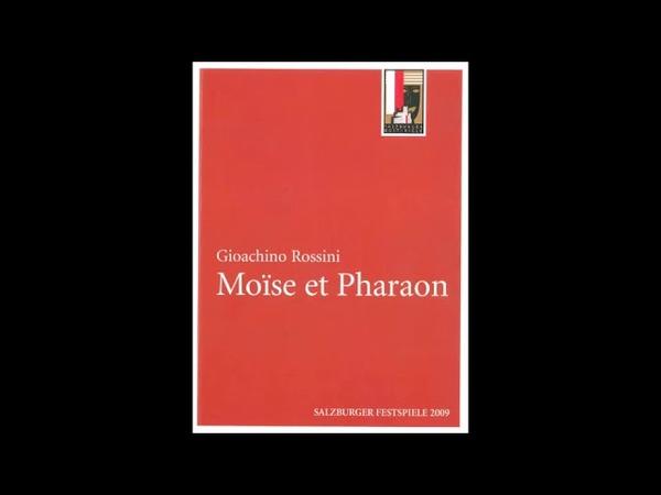 Rossini - Moise et Pharaon (2/2) - Salzburg 08.8.2009