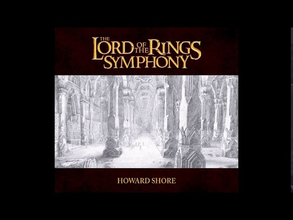 Howard Shore : The Lord Of The Rings Symphony Fin MVT 6