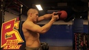 Тренировка бойца на силу и взрыв с гирей для акцентированного удара Техника бокса и СФП