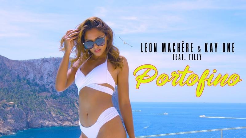 Leon Machère Kay One - Portofino 🌴☀️ ft. Tilly (Official Video)