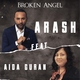 Arash feat. Aida Guran - Broken Angel (feat. Aida Guran)