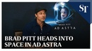 Brad Pitt heads into space in Ad Astra   The Straits Times
