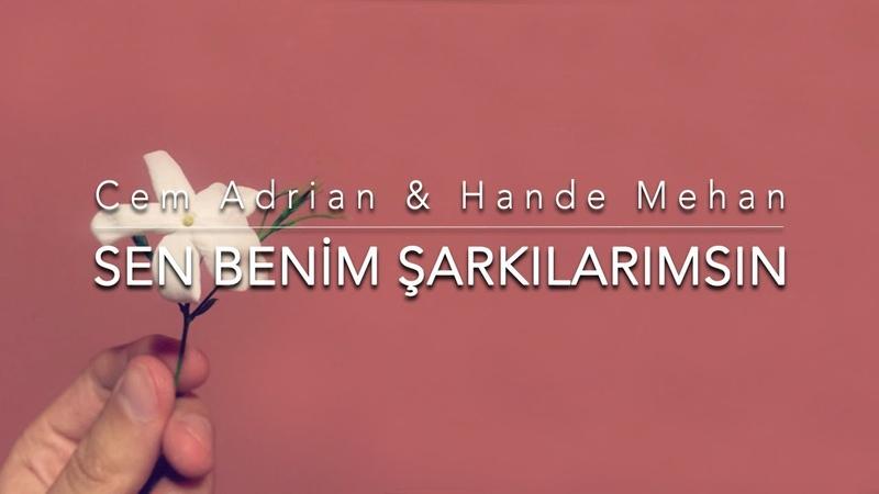 Cem Adrian Hande Mehan - Sen Benim Şarkılarımsın (Official Audio)