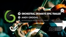 ANDY GROOVE ORCHESTRAL DRAMATIC EPIC TRAILER ROYALTY FREE MUSIC NO COPYRIGHT MUSIC