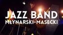 Jazz na BOKu: Jazz Band Młynarski-Masecki | Fama | 03.03.2018