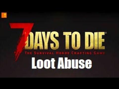 7 Days to die: Loot Abuse / Бесконечный лут
