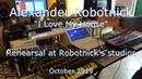 I Love My House - Rehearsal at Robotnick's Studios